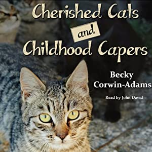 Cherished Cats and Childhood Capers Audiobook