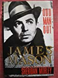 Odd Man Out: James Mason (0297793233) by SHERIDAN MORLEY
