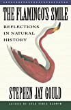 The Flamingo's Smile: Reflections in Natural History (0393303756) by Stephen Jay Gould