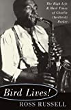 img - for Bird Lives!: The High Life And Hard Times Of Charlie (yardbird) Parker book / textbook / text book