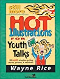 img - for Still More Hot Illustrations for Youth Talks: 100 More Attention-Getting Stories, Parables, and Anecdotes (Youth Specialties S) book / textbook / text book
