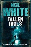 Fallen Idols Neil White
