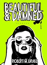 BEAUTIFUL AND DAMNED (ROBERT M. DRAKE/VINTAGE WILD)