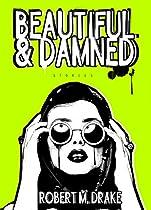 Beautiful And Damned (robert M. Drake/vintage Wild)