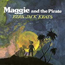 Maggie and the Pirate (       UNABRIDGED) by Ezra Jack Keats Narrated by Erin Kiley