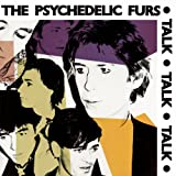 Psychedelic Furs - Talk Talk Talk