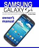 img - for Samsung Galaxy S4 owner's manual: Your quick reference to all Galaxy S IV features, including photography, voicemail, Email, and a universe of free Android apps book / textbook / text book
