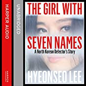 The Girl with Seven Names: A North Korean Defector's Story | [Hyeonseo Lee, David John]