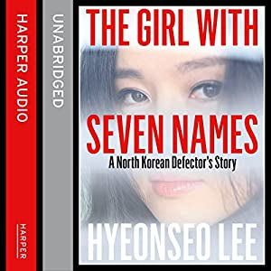 The Girl with Seven Names: A North Korean Defector's Story Audiobook