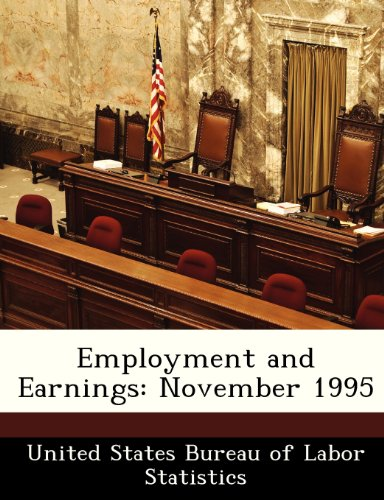 Employment and Earnings: November 1995