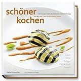 """sch�ner kochen - warme K�che: Die Kunst der perfekten Zubereitung, Rezepte und Tipps f�r die warme K�chevon """"Rafael Pranschke"""""""