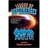 League of Superheroes ~ Stephen Rice