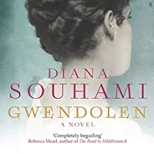 Gwendolen (       UNABRIDGED) by Diana Souhami Narrated by Laura Kirman