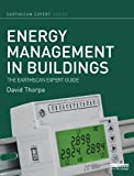 Energy Management in Buildings: The Earthscan Expert Guide