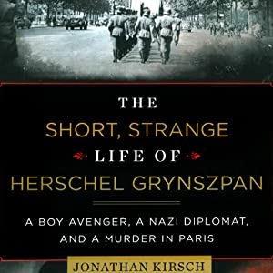 The Short, Strange Life of Herschel Grynszpan Audiobook