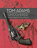 img - for Tom Adams Uncovered: The Art of Agatha Christie and Beyond book / textbook / text book