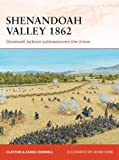 img - for Shenandoah Valley 1862: Stonewall Jackson outmaneuvers the Union (Campaign) book / textbook / text book