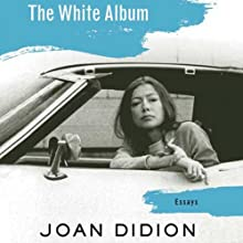 The White Album (       UNABRIDGED) by Joan Didion Narrated by Susan Varon