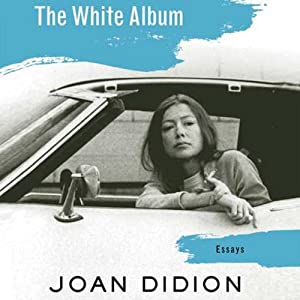 The White Album | [Joan Didion]