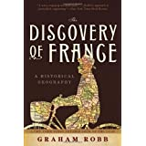 The Discovery of France: A Historical Geography ~ Graham Robb
