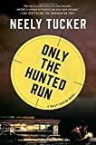 Image of Only the Hunted Run: A Sully Carter Novel