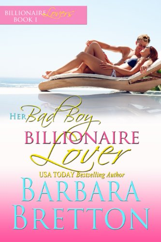 Free Kindle Book : Her Bad Boy Billionaire Lover (Billionaire Lovers Book 1)