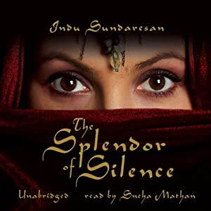 The Splendor of Silence | [Indu Sundaresan]