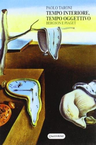 tempo-interiore-tempo-oggettivo-bergson-e-piaget-il-concetto-di-tempo-dalla-filosofia-della-vita-all