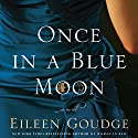 Once in a Blue Moon Audiobook by Eileen Goudge Narrated by Julie Briskman