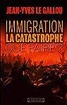 Immigration : la catastrophe. Que faire ? par Le Gallou