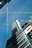 Guide to Contemporary New York City Architecture (0393733262) by Hill, John