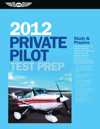 Private Pilot Test Prep 2012: Study and Prepare for...