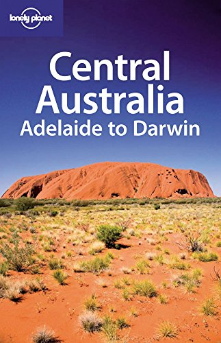 Lonely Planet Central Australia: Adelaide to Darwin (Regional Travel Guide) (Lonely Planet Central Australia compare prices)