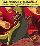Save Yourself, Mammal!: A Saturday Morning Breakfast Cereal Collection [Paperback]