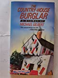The Country-House Burglar: A Perennial British Mystery (006080937X) by Gilbert, Michael