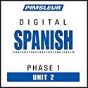 Spanish Phase 1, Unit 02: Learn to Speak and Understand Spanish with Pimsleur Language Programs Audiobook by  Pimsleur Narrated by  Pimsleur