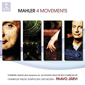 Mahler: 4 Movements (Totenfeier/Adagio (from Symphony No.10)/Blumine/What the Wild Flowers Tell Me)
