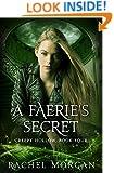 A Faerie's Secret (Creepy Hollow Book 4)