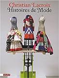 echange, troc Christian Lacroix, Patrick Mauriès, Olivier Saillard - Christian Lacroix : Histoires de Mode