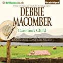 Caroline's Child: A Selection from Heart of Texas, Volume 2 (       UNABRIDGED) by Debbie Macomber Narrated by Natalie Ross
