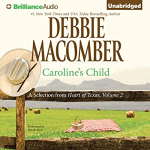 Caroline's Child: A Selection from Heart of Texas, Volume 2 | [Debbie Macomber]