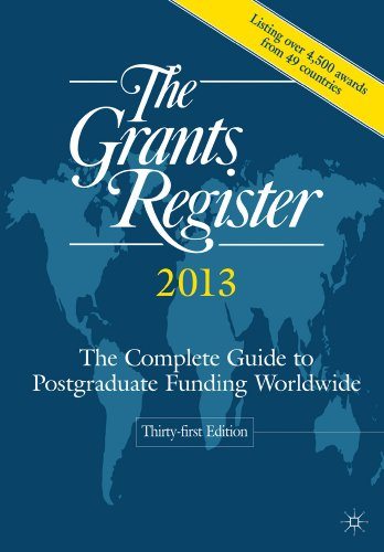 The Grants Register 2013: The Complete Guide to Postgraduate Funding Worldwide