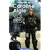 Caroline Aigle : Vol bris�par Jean-Dominique Merchet