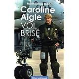 CAROLINE AIGLE VOL BRISEpar JEAN-DOMINIQUE MERCHET