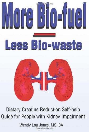More Bio-fuel --- Less Bio-waste: Dietary Creatine Reduction Self-help Guide for People with Kidney Impairment