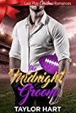 The Midnight Groom: Last Play Christmas Romances