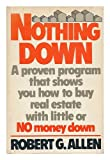 Nothing down, how to buy real estate with little or no money down (0671247484) by Robert G Allen