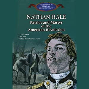 Nathan Hale: Patriot and Martyr of the American Revolution | [L J Krizner, Lisa Sita]