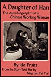 By Ida Pruitt A Daughter of Han: The Autobiography of a Chinese Working Woman