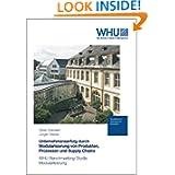 Unternehmenserfolg durch Modularisierung von Produkten, Prozessen und Supply Chains: WHU Benchmarking-Studie Modularisierung...